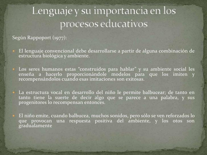 Según Rappoport (1977): El lenguaje convencional debe desarrollarse a partir de alguna combinación de  estructura biológi...