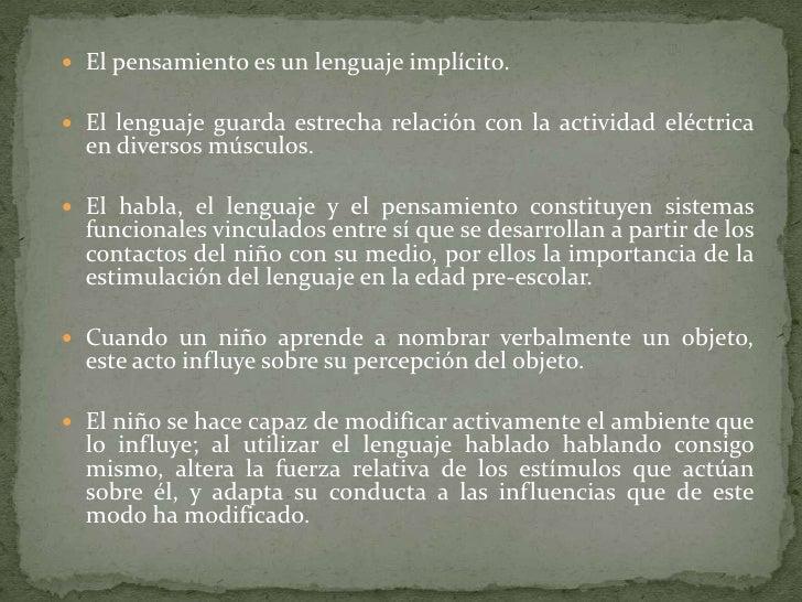  El pensamiento es un lenguaje implícito. El lenguaje guarda estrecha relación con la actividad eléctrica  en diversos m...