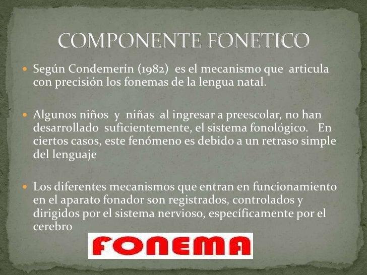  Según Condemerín (1982) es el mecanismo que articula  con precisión los fonemas de la lengua natal. Algunos niños y niñ...