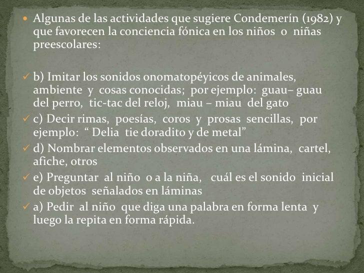  Algunas de las actividades que sugiere Condemerín (1982) y  que favorecen la conciencia fónica en los niños o niñas  pre...