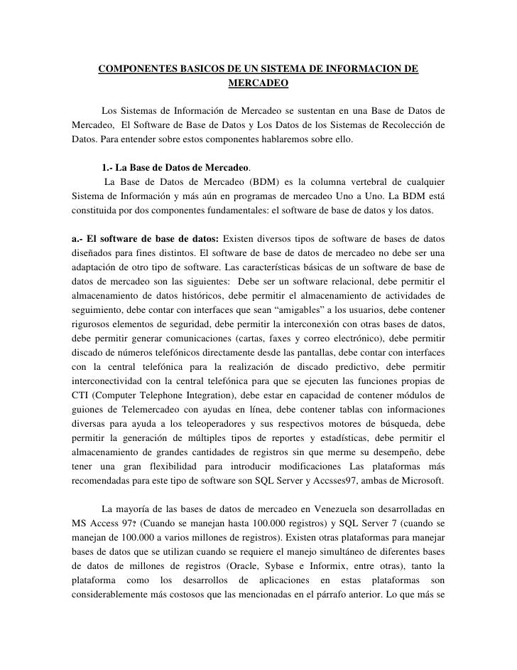 COMPONENTES BASICOS DE UN SISTEMA DE INFORMACION DE MERCADEO<br />Los Sistemas de Información de Mercadeo se sustentan en ...