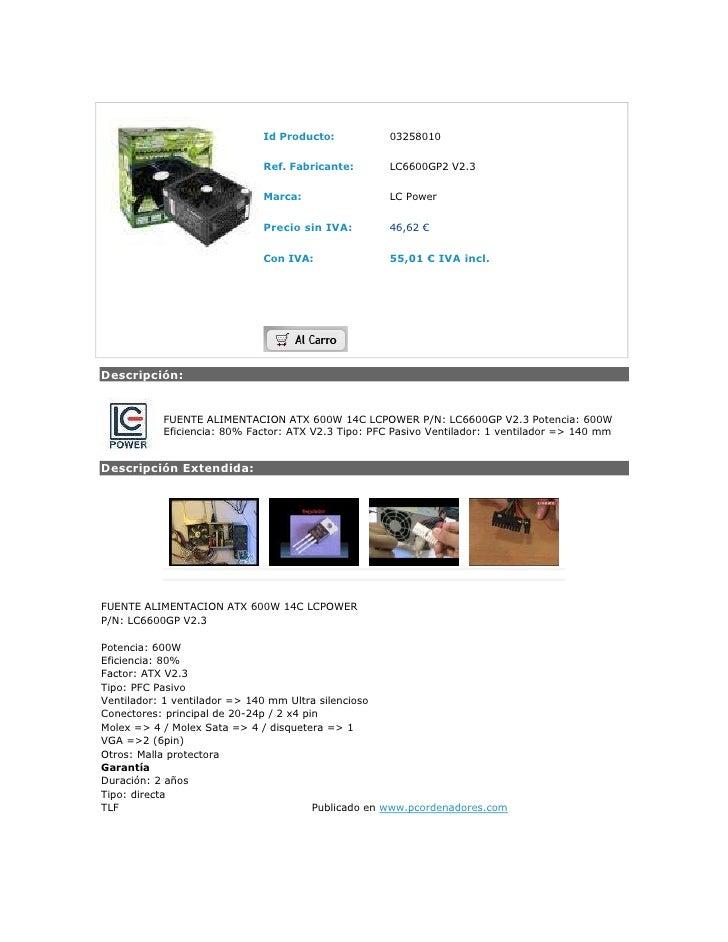 Top of Form<br />Id Producto:03258010Ref. Fabricante:LC6600GP2 V2.3Marca:LC PowerPrecio sin IVA:46,62 €Con IVA:55,01 € IVA...