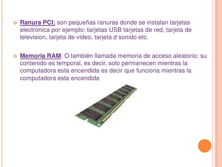 Pamela Baque</li></li></ul><li>PARTES INTERNAS:<br />placa madre: representa la computadora misma, pues es una tarjeta con...
