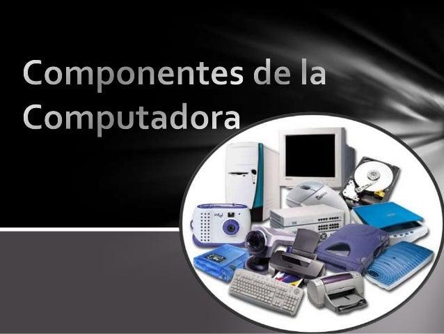 Gabinete           Es una caja la cual tiene todos los           componentes internos de una           computadora, como l...