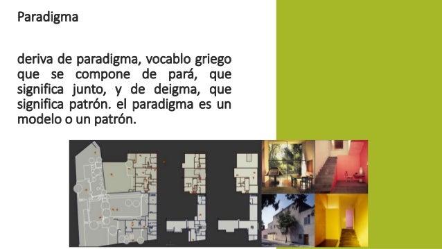 Paradigma  deriva de paradigma, vocablo griego  que se compone de pará, que  significa junto, y de deigma, que  significa ...
