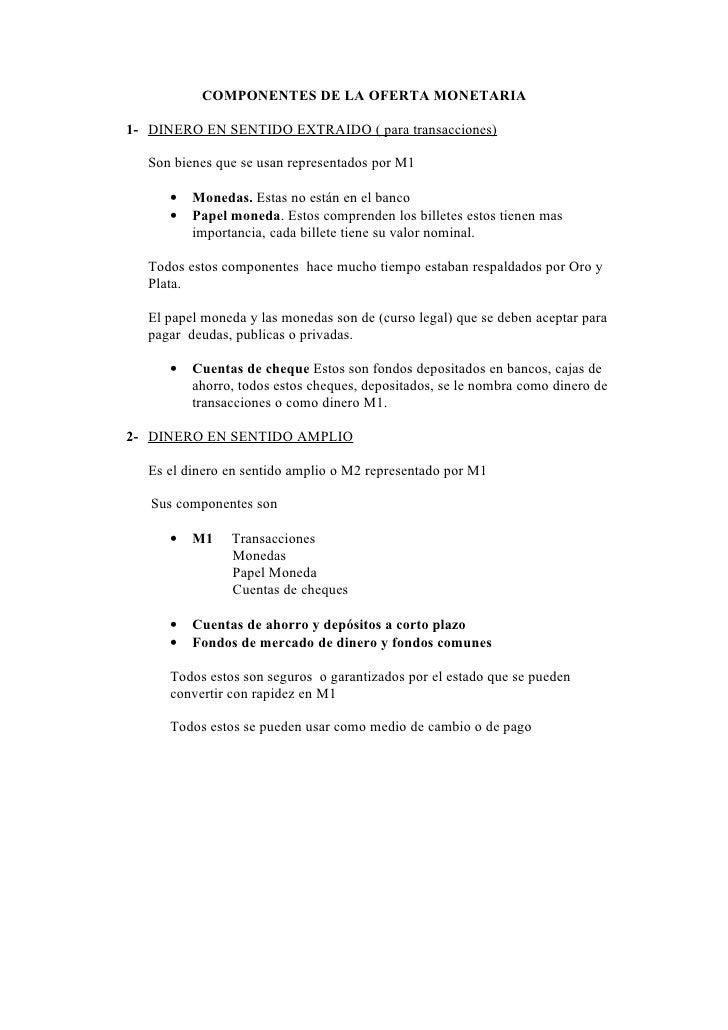 COMPONENTES DE LA OFERTA MONETARIA  1- DINERO EN SENTIDO EXTRAIDO ( para transacciones)     Son bienes que se usan represe...