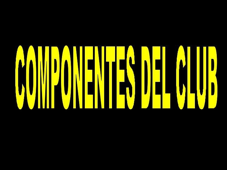 COMPONENTES DEL CLUB