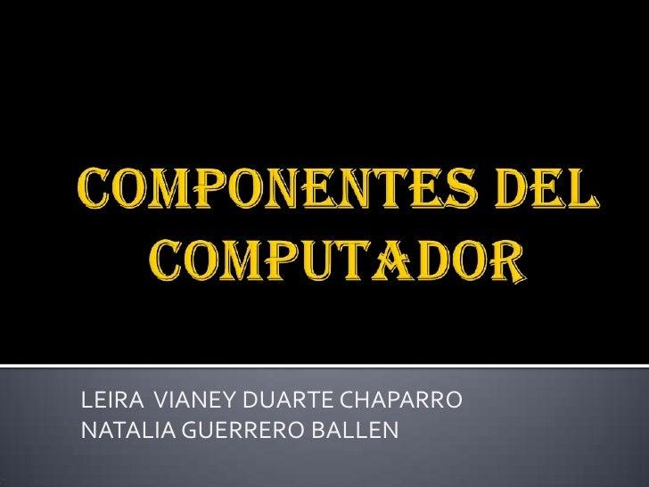 LEIRA VIANEY DUARTE CHAPARRONATALIA GUERRERO BALLEN