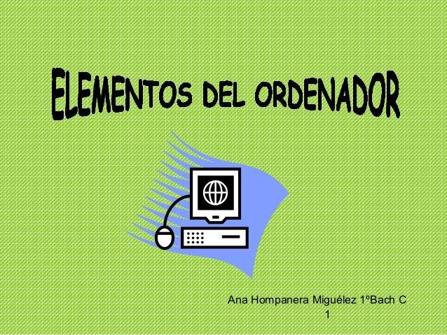 Ana Hompanera Miguélez 1ºBach C                1