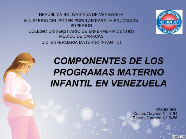 COMPONENTES DE LOSPROGRAMAS MATERNOINFANTIL EN VENEZUELAREPÚBLICA BOLIVARIANA DE VENEZUELAMINISTERIO DEL PODER POPULAR PAR...