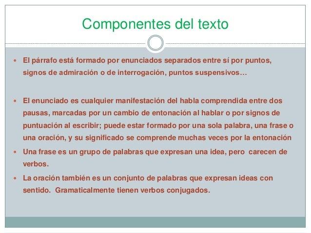Componentes del texto   El párrafo está formado por enunciados separados entre sí por puntos,  signos de admiración o de ...