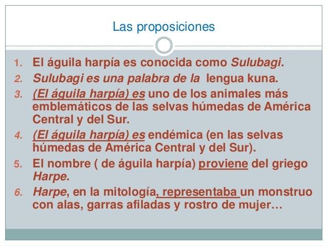 Las proposiciones  1. El águila harpía es conocida como Sulubagi.  2. Sulubagi es una palabra de la lengua kuna.  3. (El á...