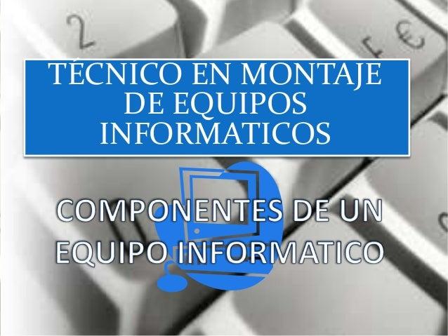 TÉCNICO EN MONTAJE DE EQUIPOS INFORMATICOS