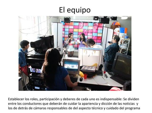 El equipo  Establecer los roles, participación y deberes de cada uno es indispensable: Se dividen  entre los conductores q...