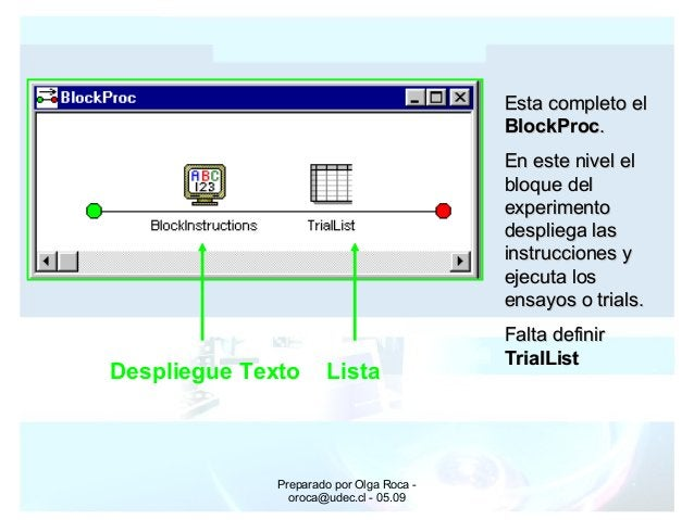 Preparado por Olga Roca - oroca@udec.cl - 05.09 Esta completo elEsta completo el BlockProcBlockProc.. En este nivel elEn e...