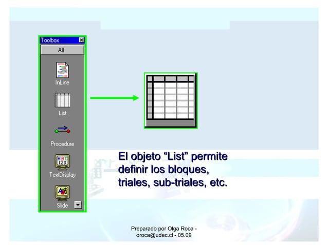 """Preparado por Olga Roca - oroca@udec.cl - 05.09 El objeto """"List"""" permiteEl objeto """"List"""" permite definir los bloques,defin..."""