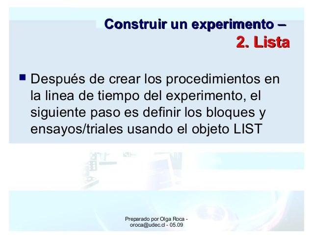 Preparado por Olga Roca - oroca@udec.cl - 05.09 Construir un experimento –Construir un experimento – 2. Lista2. Lista  De...