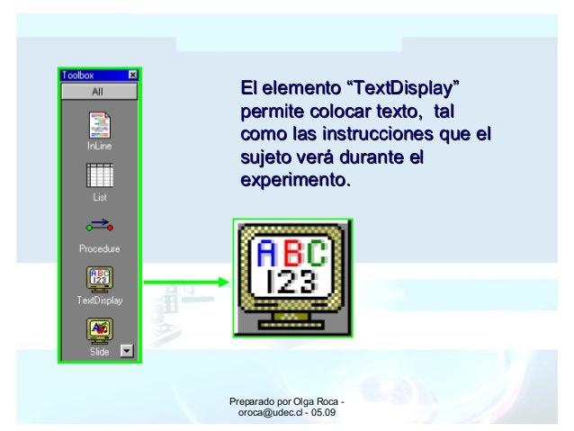 """Preparado por Olga Roca - oroca@udec.cl - 05.09 El elemento """"TextDisplay""""El elemento """"TextDisplay"""" permite colocar texto, ..."""