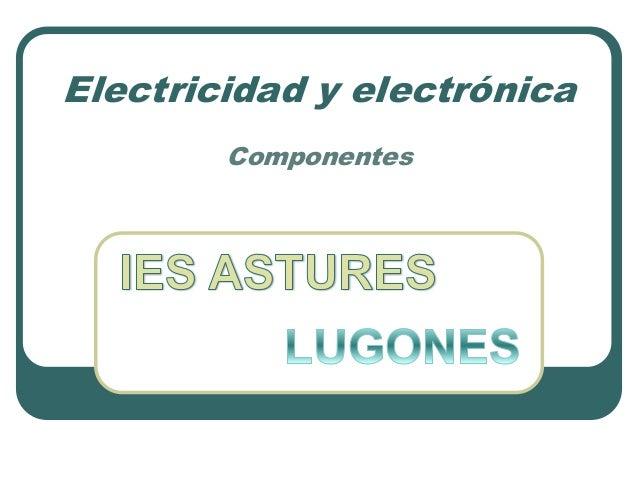 Electricidad y electrónica Componentes