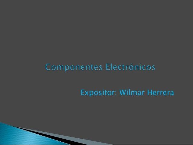 Expositor: Wilmar Herrera