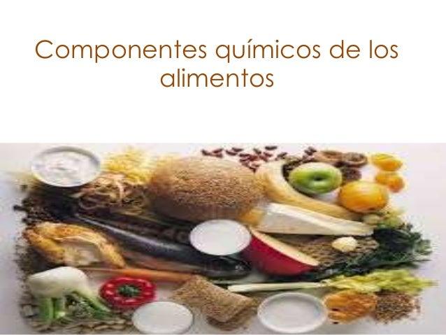 Componentes químicos de los alimentos