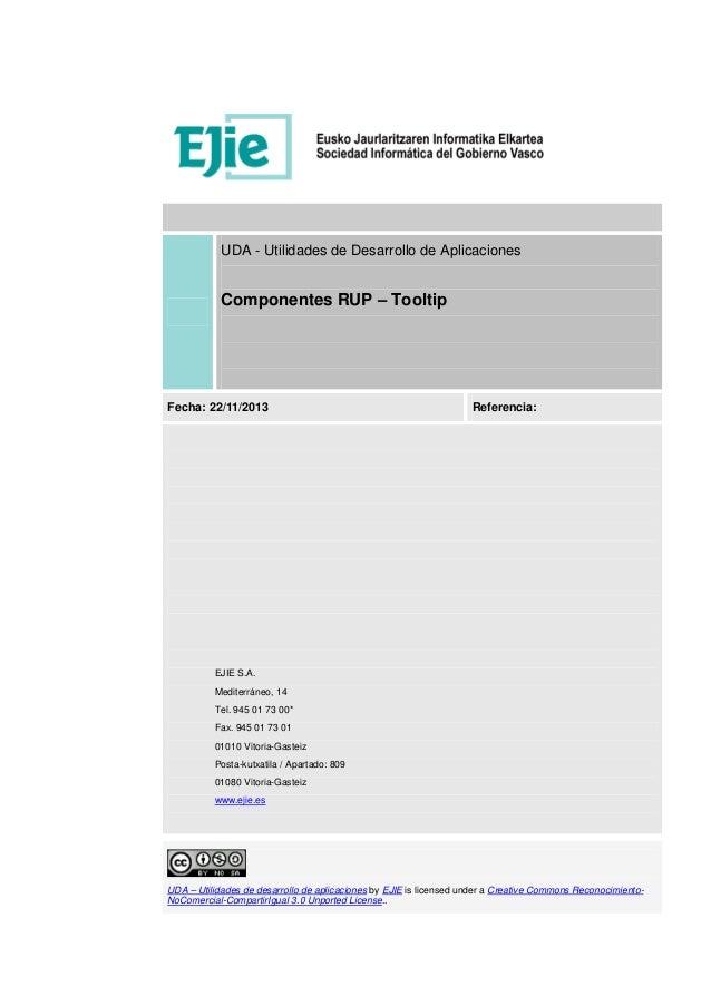UDA - Utilidades de Desarrollo de Aplicaciones Componentes RUP – Tooltip Fecha: 22/11/2013 Referencia: EJIE S.A. Mediterrá...