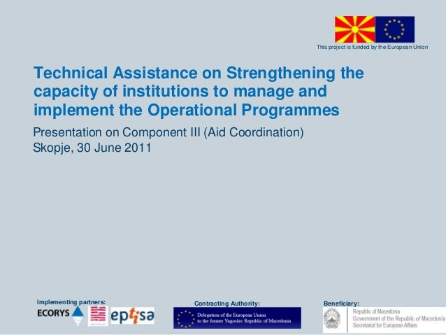 This project is funded by the European UnionImplementing partners: Beneficiary:Contracting Authority:Technical Assistance ...