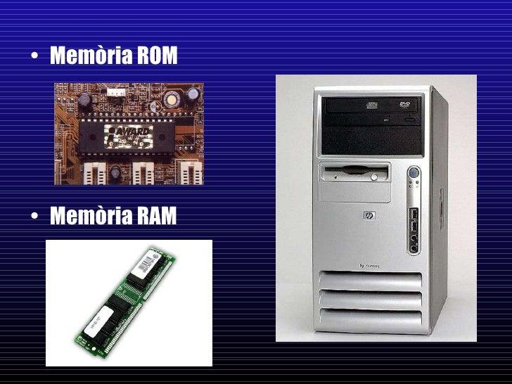 <ul><li>Memòria ROM </li></ul><ul><li>Memòria RAM </li></ul>
