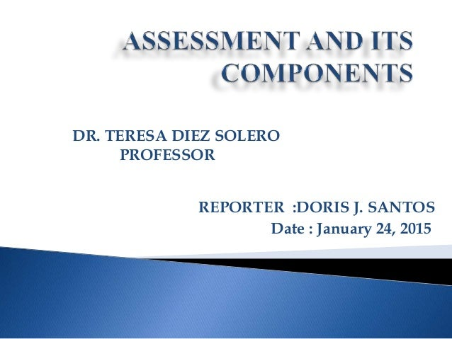 Components Of Assesment Definition from wiktionary, the free dictionary. components of assesment