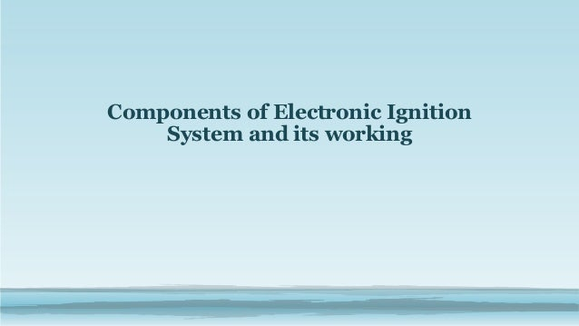 Components of Electronic Ignition System and its working