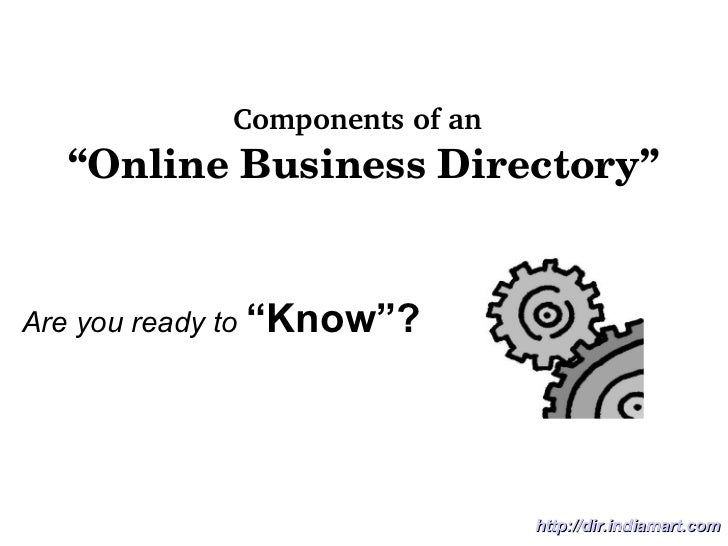"""Components of an   """"Online Business Directory"""" Are you ready to   """"Know""""? http://dir.indiamart.com"""