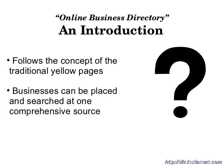 """ Online Business Directory"" An Introduction <ul><li>Follows the concept of the  </li></ul><ul><li>traditional yellow page..."