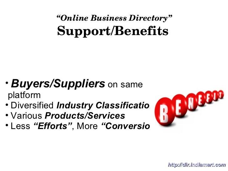 """ Online Business Directory"" Support/Benefits <ul><li>Buyers/Suppliers  on same  </li></ul><ul><li>platform </li></ul><ul>..."