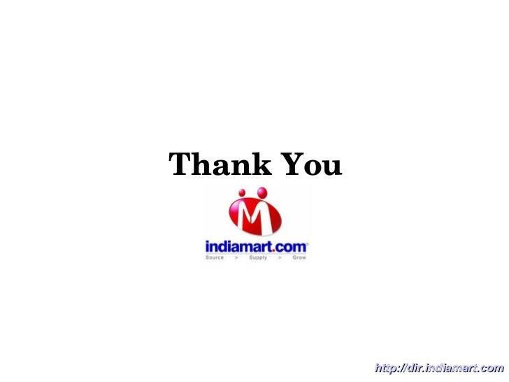 Thank You http://dir.indiamart.com