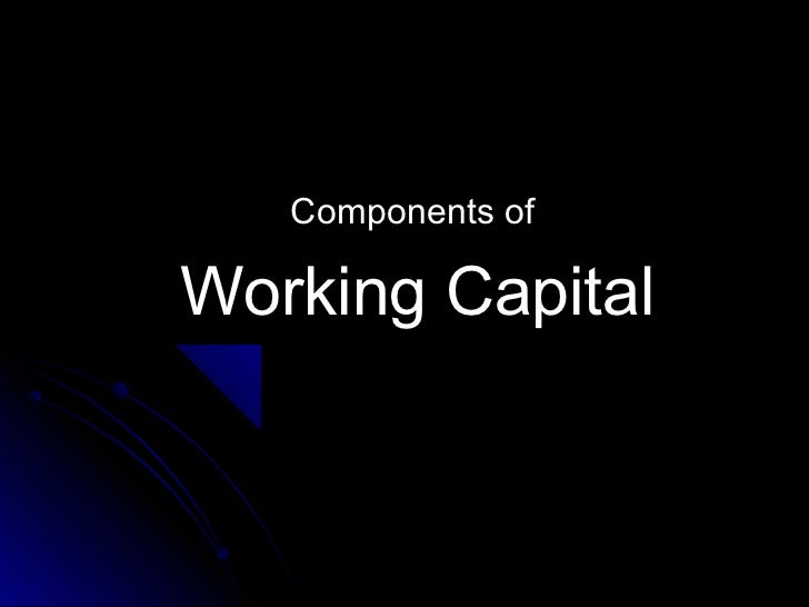 Components ofWorking Capital