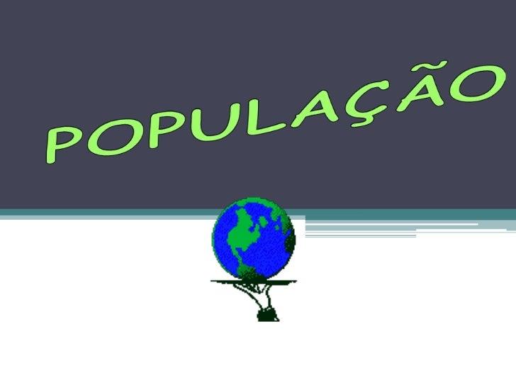 POPULAÇÃO<br />