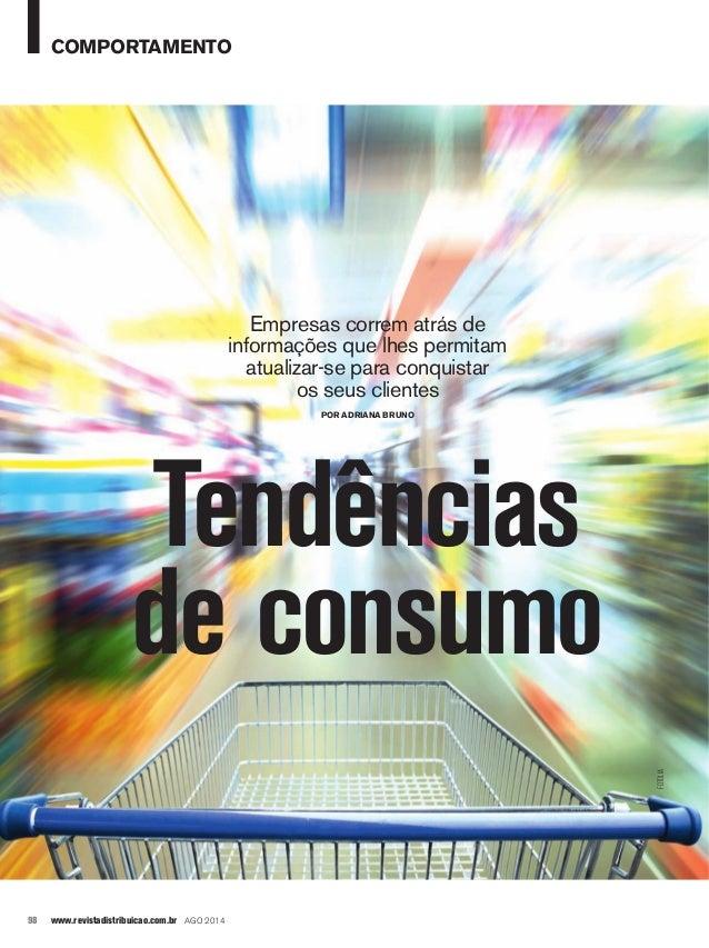 d2ada6fd0247a comportamento Tendências de consumo 98 www.revistadistribuicao.com.br ago  2014 Empresas correm ...