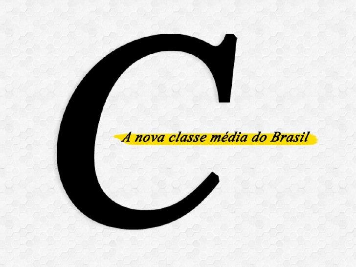 Comportamento do Consumidor: A Nova Classe Média do Brasil