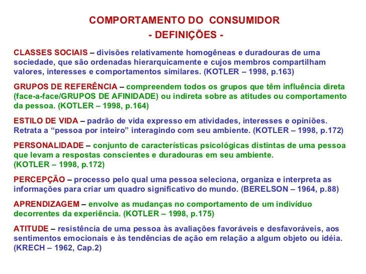 COMPORTAMENTO DO   CONSUMIDOR  - DEFINIÇÕES - CLASSES SOCIAIS  –  divisões relativamente homogêneas e duradouras de uma so...