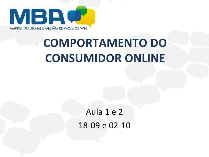 COMPORTAMENTO DO CONSUMIDOR ONLINE Aula 1 e 2 18-09 e 02-10