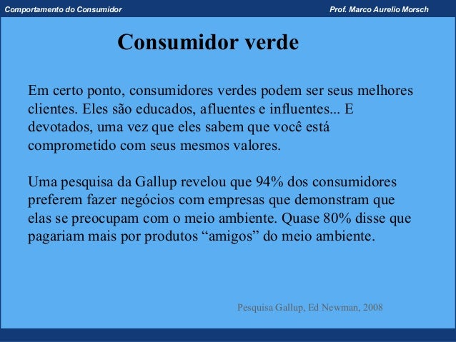 Comportamento do Consumidor                              Prof. Marco Aurelio Morsch                          Consumidor ve...