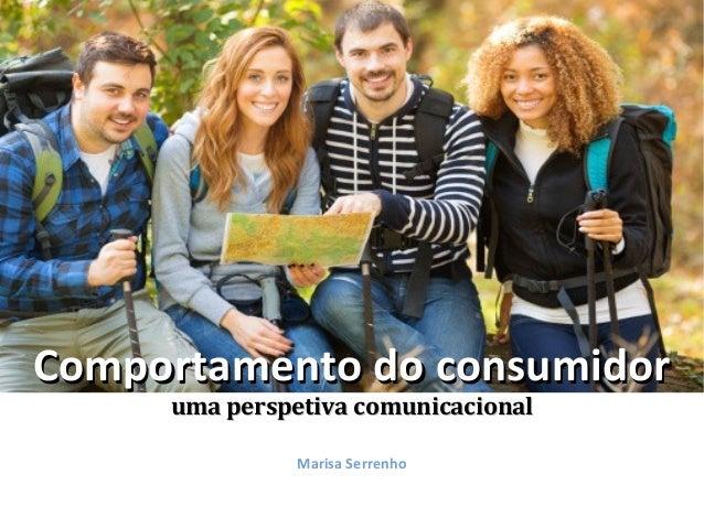 Comportamento do consumidor uma perspetiva comunicacional Marisa Serrenho