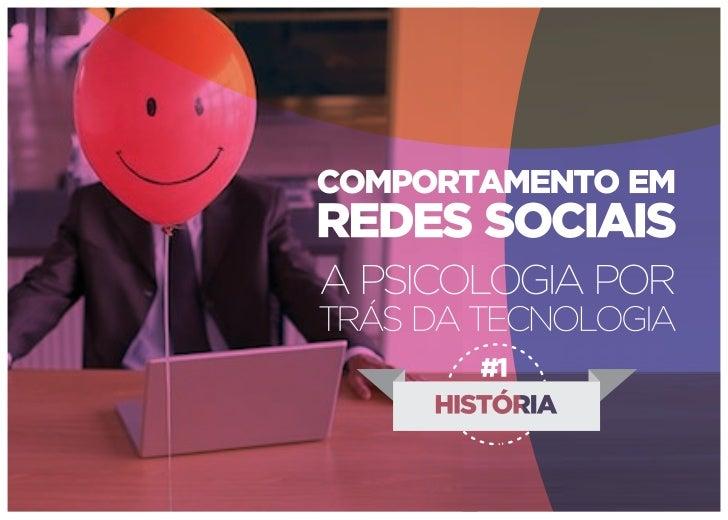 Comportamento em redes sociais- A História