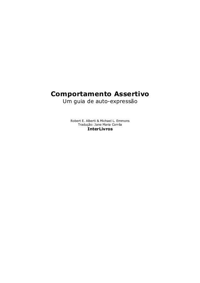 Comportamento Assertivo  Um guia de auto-expressão    Robert E. Alberti & Michael L. Emmons        Tradução: Jane Maria Co...