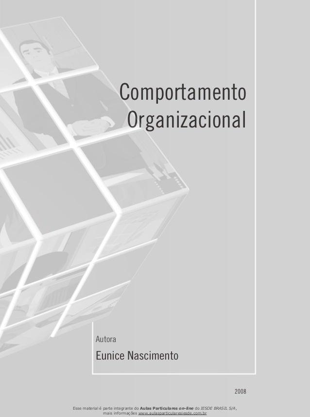 Comportamento Organizacional Autora Eunice Nascimento 2008 Esse material é parte integrante do Aulas Particulares on-line ...