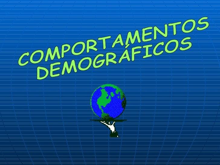 COMPORTAMENTOS DEMOGRÁFICOS
