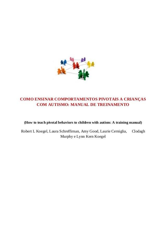 COMO ENSINAR COMPORTAMENTOS PIVOTAIS A CRIANÇAS COM AUTISMO: MANUAL DE TREINAMENTO (How to teach pivotal behaviors to chil...