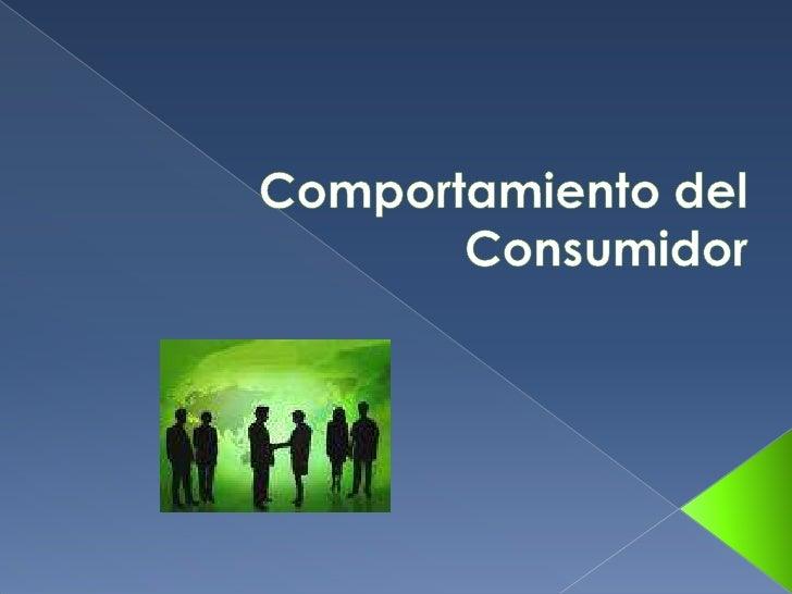 Comportamiento del Consumidor<br />