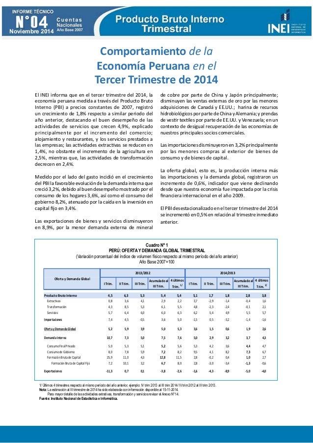 El INEI informa que en el tercer trimestre del 2014, la economía peruana medida a través del Producto Bruto Interno (PBI) ...