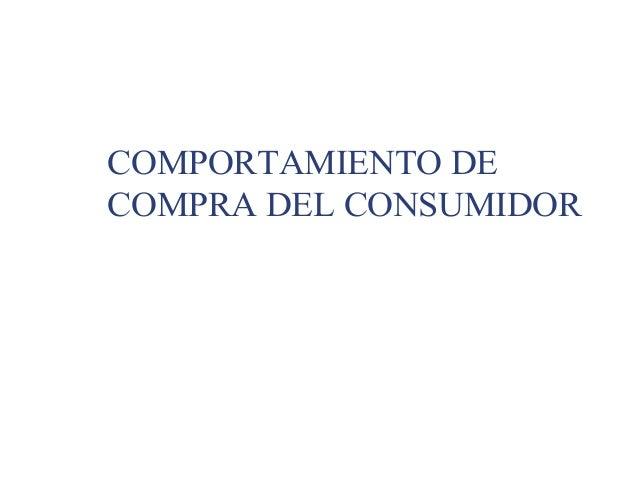 COMPORTAMIENTO DECOMPRA DEL CONSUMIDOR